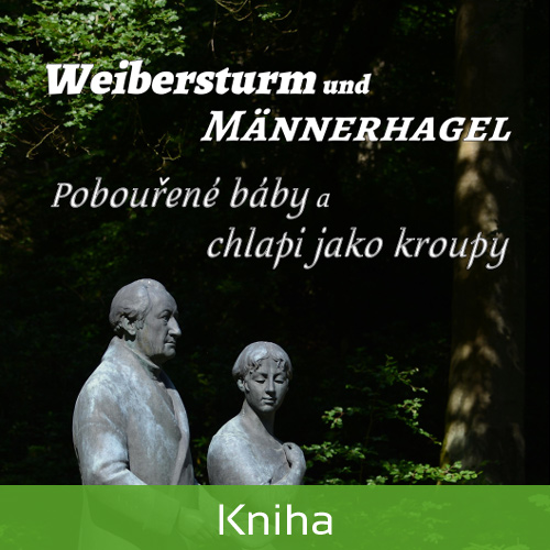 Kniha :: Weibersturm und Männerhagel - Pobouřené báby a chlapi jako kroupy